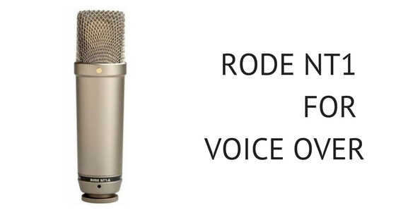RODE NT1 FOR VOICE OVER